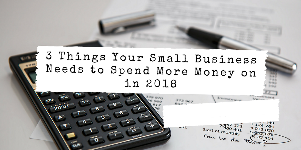 3 Things your business needs to spend more money on in 2018 - Secure Networks INC