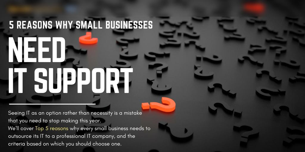 5 Reasons Why Small Businesses Need IT Support - Secure Networks INC